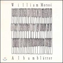WILLIAM MOROSI / Albumblatter