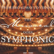 FROM BROADWAY TO VIENNA : THE MUSICALS GOES SYMPHONIC