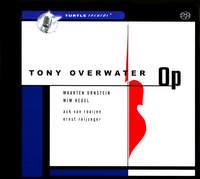 TONY OVERWATER / Op-0