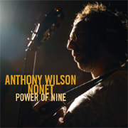 ANTHONY WILSON NONET / Power of Nine