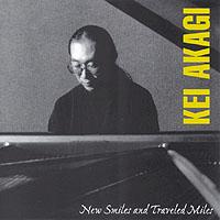 KEI AKAGI / New Smiles And Traveled Miles