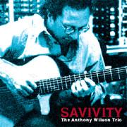 THE ANTHONY WILSON TRIO / Savivity