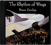 BRUCE DUNLAP / The Rythm Of Wings