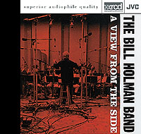 BILL HOLMAN BAND / A View From the Side