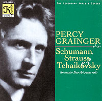 PERCY GRAINGER JOUE SCHUMANN STRAUSS & TCHAIKOVSKY