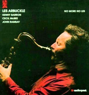 LES ARBUCKLE / No More No Less