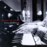 CHRIS ANDERSON / From The Heart