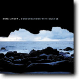 MIKE LINDUP / Conversations With Silence