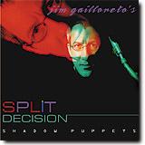 JIM GAILLORETO'S SPLIT DECISION / Shadow Puppets-210