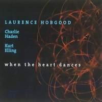 LAURENCE HOBGOOD / When The Heart Dances