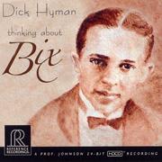 DICK HYMAN / THINKING ABOUT BIX