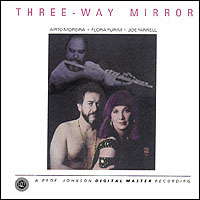 AIRTO MOREIRA, FLORA PURIM & JOE FARRELL / Three Way Mirror