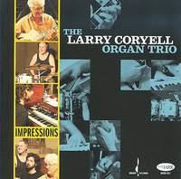 LARRY CORYELL ORGAN TRIO / Impressions-0