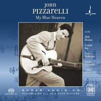 JOHN PIZZARELLI / My Blue Heaven