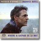 PATRICK O' BYRNE / Maurice Ravel - Miroirs-0