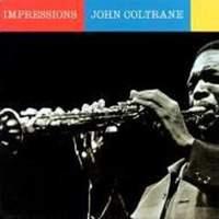 JOHN COLTRANE / Impressions-0