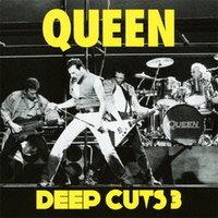 QUEEN / Deep Cuts 3-0