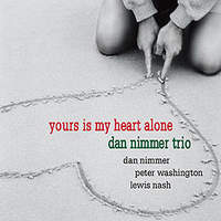 DAN NIMMER TRIO / Yours Is My Heart Alone