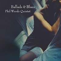 PHIL WOODS QUINTET / Ballads & Blues-0