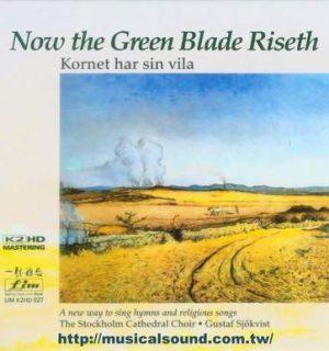 STOCKHOLM CATHEDRAL CHOIR / Now The Green Blade Riseth