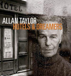ALLAN TAYLOR / Hotels & Dreamers