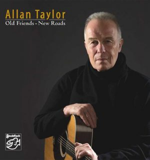 ALLAN TAYLOR / Old Friends – New Roads