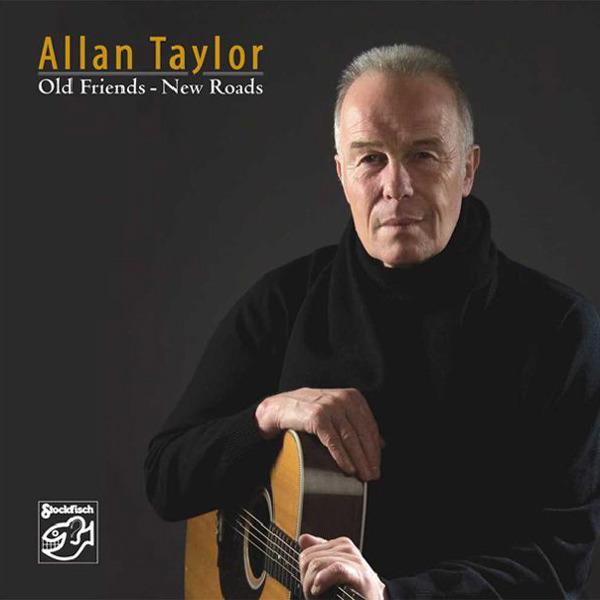 ALLAN TAYLOR / Old Friends - New Roads-0