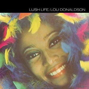 LOU DONALDSON / Lush Life